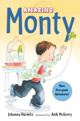 Amazing Monty By Hurwitz, Johanna/ McGrory, Anik (ILT)