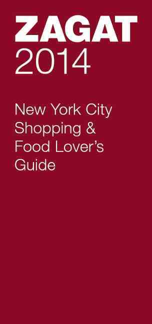 2014 New York City Shopping & Food Lover's Guide By Zagat Survey (COM)