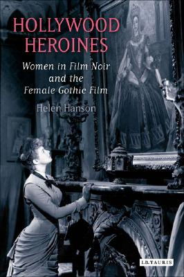 Hollywood Heroines By Hanson, Helen