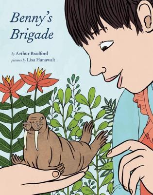 Benny's Brigade By Bradford, Arthur/ Hanawalt, Lisa (ILT)